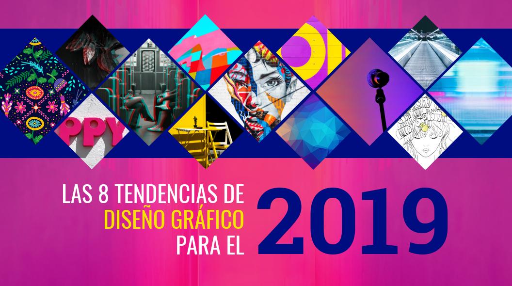 Las 8 tendencias de disneo grafico para el 2019 1 1 - Tendencias Diseño Gráfico 2019