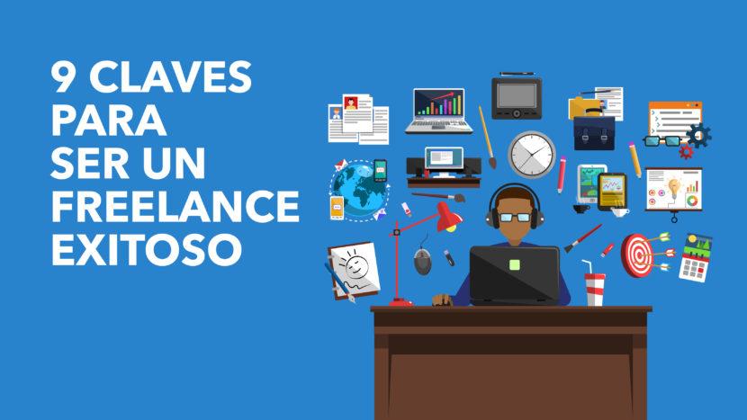 9 Claves para ser un Freelance Exitoso 830x467 - 9 Claves para ser un Freelance Exitoso